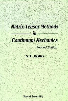 Matrix-tensor Methods In Continuum Mechanics (Revised 2nd Printing) (Hardback)