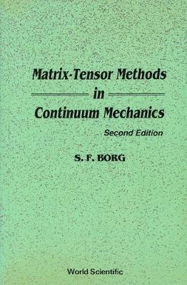 Matrix-tensor Methods In Continuum Mechanics (Revised 2nd Printing) (Paperback)