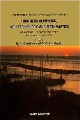 Frontiers in Physics, High Technology and Mathematics: Conference Proceedings (Hardback)
