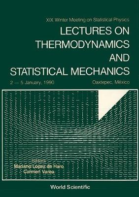 Lectures on Thermodynamics and Statistical Mechanics: 19th Conference Proceedings (Hardback)