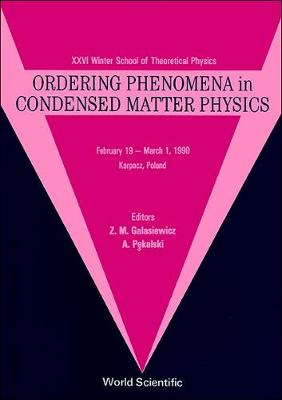 Ordering Phenomena in Condensed Matter Physics: Proceedings (Hardback)