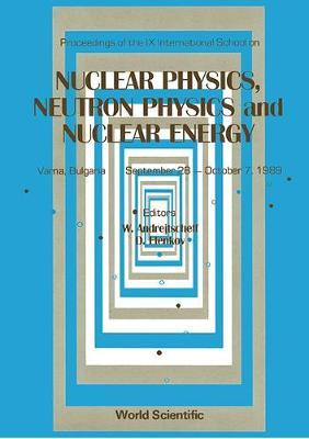 Nuclear Physics, Neutron Physics and Nuclear Energy: Proceedings (Hardback)
