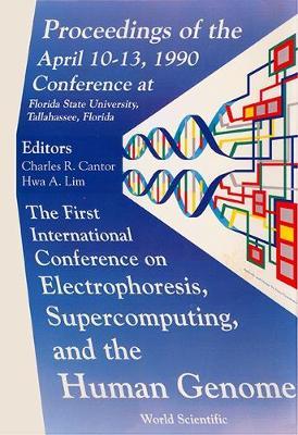 Electrophoresis, Supercomputing and the Human Genome: Proceedings (Hardback)