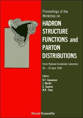 Hadron Structure Functions and Parton Distributions: Workshop Proceedings (Hardback)