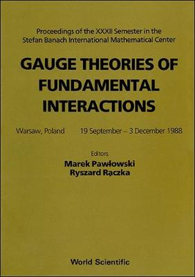 Gauge Theories of Fundamental Interactions: International Conference Proceedings (Hardback)