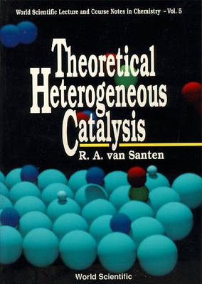Theoretical Heterogeneous Catalysis - World Scientific Lecture And Course Notes In Chemistry 5 (Paperback)
