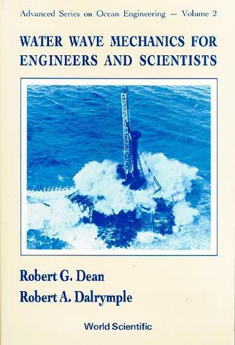 Water Wave Mechanics For Engineers And Scientists - Advanced Series On Ocean Engineering 2 (Hardback)