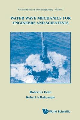 Water Wave Mechanics For Engineers And Scientists - Advanced Series On Ocean Engineering 2 (Paperback)