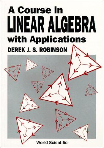 Course In Linear Algebra With Applications, A (Hardback)