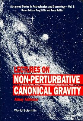 Lectures On Non-perturbative Canonical Gravity - Advanced Series In Astrophysics And Cosmology 6 (Hardback)