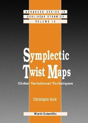 Symplectic Twist Maps: Global Variational Techniques - Advanced Series in Nonlinear Dynamics 18 (Hardback)