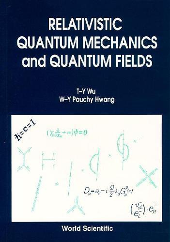 Relativistic Quantum Mechanics And Quantum Fields (Hardback)