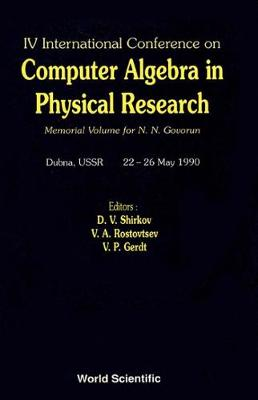 Computer Algebra In Physical Research: Memorial Volume For N N Govorun - Proceedings Of The Iv International Conference (Hardback)
