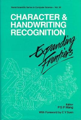 Character and Handwriting Recognition: Expanding Frontiers - Series in Computer Science v. 30 (Hardback)