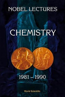 Nobel Lectures In Chemistry, Vol 6 (1981-1990) (Hardback)