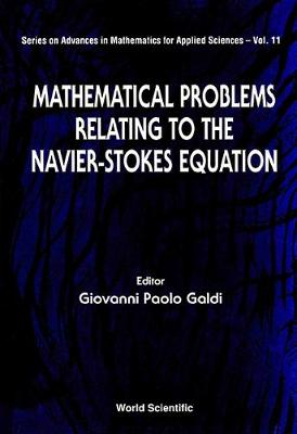 Mathematical Problems Relating To The Navier-stokes Equations - Series on Advances in Mathematics for Applied Sciences 11 (Hardback)