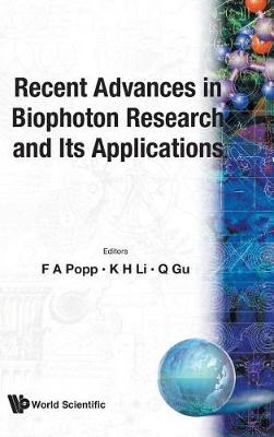 Recent Advances In Biophoton Research And Its Applications (Hardback)