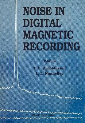 Noise In Digital Magnetic Recording (Hardback)