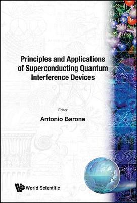 Principles And Applications Of Superconducting Quantum Interference Devices (Hardback)