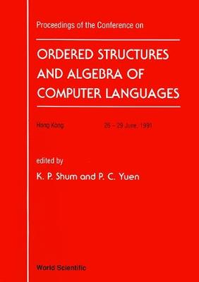Ordered Structure And Algebra Of Computer Languages - Proceedings Of The Conference (Hardback)
