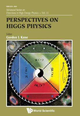 Perspectives On Higgs Physics - Advanced Series on Directions in High Energy Physics 13 (Paperback)