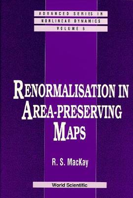 Renormalisation In Area-preserving Maps - Advanced Series in Nonlinear Dynamics 6 (Hardback)
