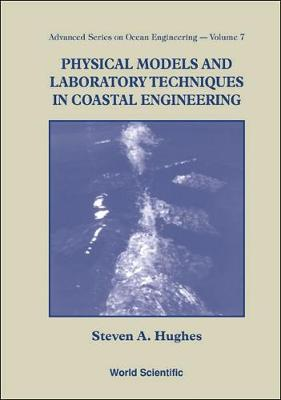 Physical Models And Laboratory Techniques In Coastal Engineering - Advanced Series On Ocean Engineering 7 (Hardback)