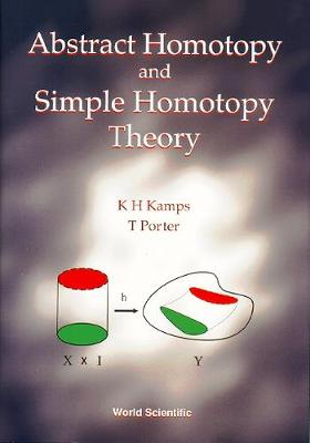 Abstract Homotopy And Simple Homotopy Theory (Hardback)