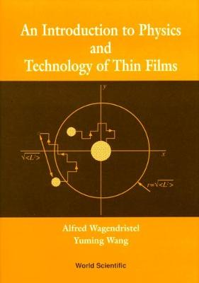 Introduction To Physics And Technology Of Thin Films, An (Hardback)