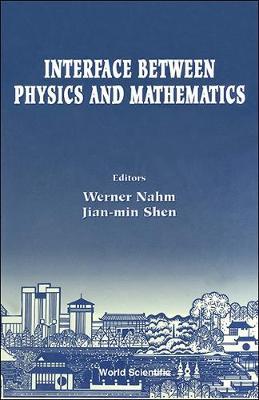 Interface Between Physics and Mathematics: Proceedings of the International Conference (Hardback)