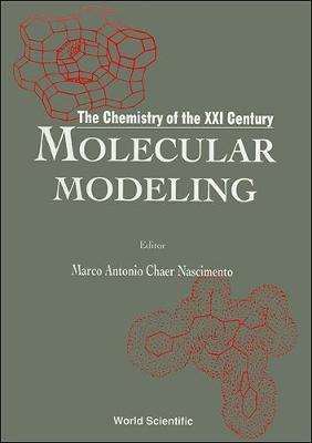 Molecular Modeling: The Chemistry of the 21st Century (Hardback)
