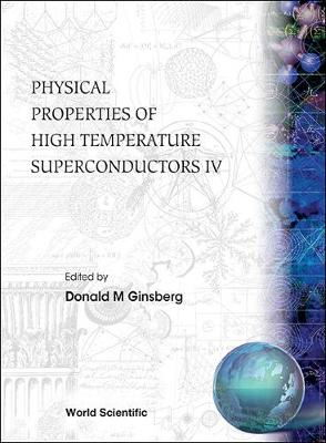 Physical Properties Of High Temperature Superconductors Iv (Hardback)