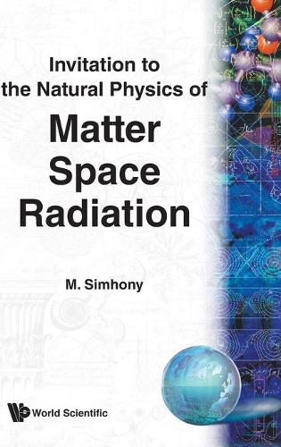 Matter, Space And Radiation, Invitation To The Natural Physics Of (Hardback)