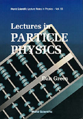 Lectures In Particle Physics - World Scientific Lecture Notes In Physics 55 (Paperback)