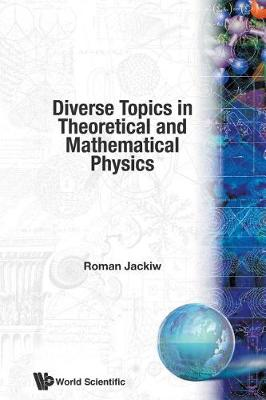 Diverse Topics In Theoretical And Mathematical Physics: Lectures By Roman Jackiw (Paperback)