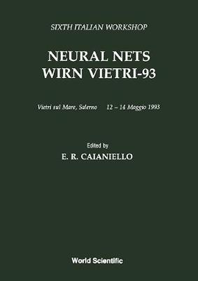 Neural Nets: WIRN VIETRI '93 - Proceedings of the Sixth Italian Workshop 6th (Hardback)