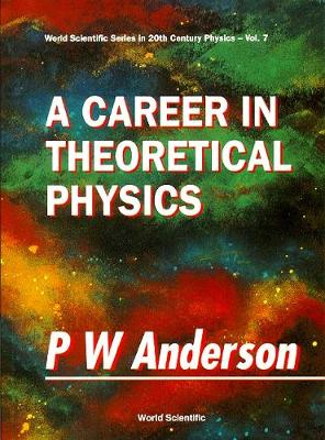 A Career in Theoretical Physics - Series on 20th Century Physics v. 7 (Hardback)