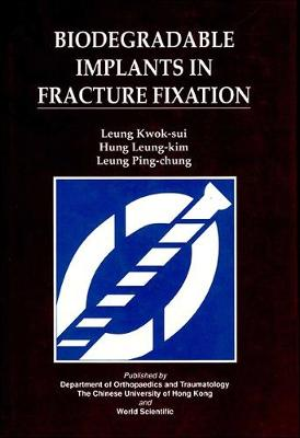 Biodegradable Implants in Fracture Fixation: Proceedings of the ISFR Symposium (Hardback)