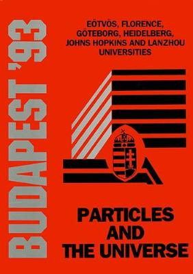 Particles and the Universe: Proceedings of the 17th Johns Hopkins Workshop (Hardback)