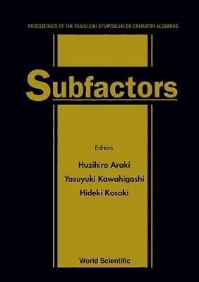 Subfactors: Proceedings of the Taniguchi Symposium on Operator Algebras (Hardback)