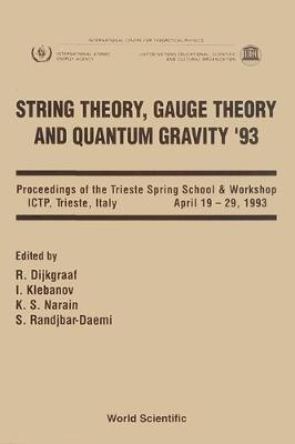 String Theory, Gauge Theory and Quantum Gravity, '93: Proceedings of the Spring School and Workshop (Hardback)