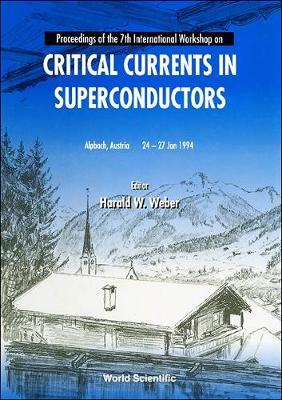 Critical Currents in Superconductors: Proceedings of the 7th International Workshop (Hardback)