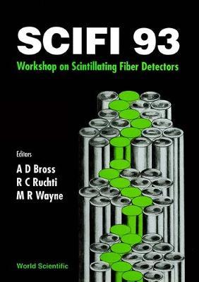 Scintillating Fiber Detectors: Proceedings of the SCIFI '93 Workshop (Hardback)