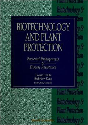 Biotechnology and Plant Protection: Bacterial Pathogenesis and Disease Resistance - Proceedings of the 4th International Symposium (Hardback)