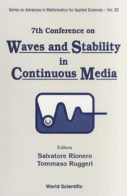 Waves And Stability In Continuous Media - Proceedings Of The Vii Conference  - Series on Advances in Mathematics for Applied Sciences 23 (Hardback)
