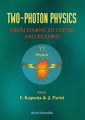 Two-Photon Physics: From Daone to Lep 200 and Beyond Ministere de l'Enseignment Supervieur et de la Rechevcha (Hardback)