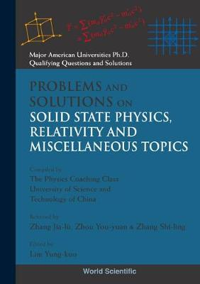 Problems And Solutions On Solid State Physics, Relativity And Miscellaneous Topics - Major American Universities Ph.d. Qualifying Questions And Solutions - Physics (Hardback)