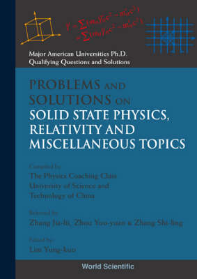 Problems And Solutions On Solid State Physics, Relativity And Miscellaneous Topics - Major American Universities Ph.d. Qualifying Questions And Solutions - Physics (Paperback)