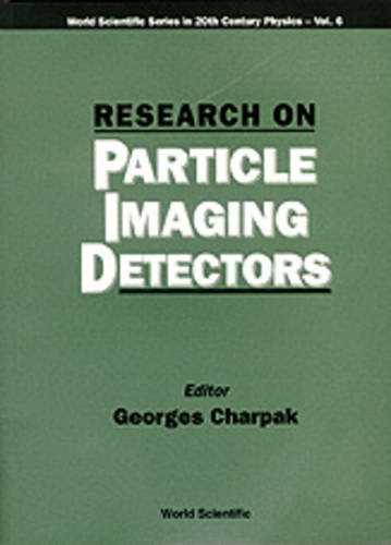Research On Particle Imaging Detectors - World Scientific Series In 20th Century Physics 6 (Paperback)