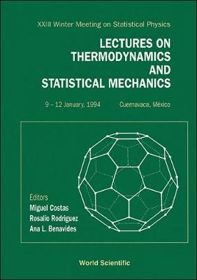Lectures on Thermodynamics and Statistical Mechanics: Proceedings of the 22nd Winter Meeting on Statistical Physics (Hardback)